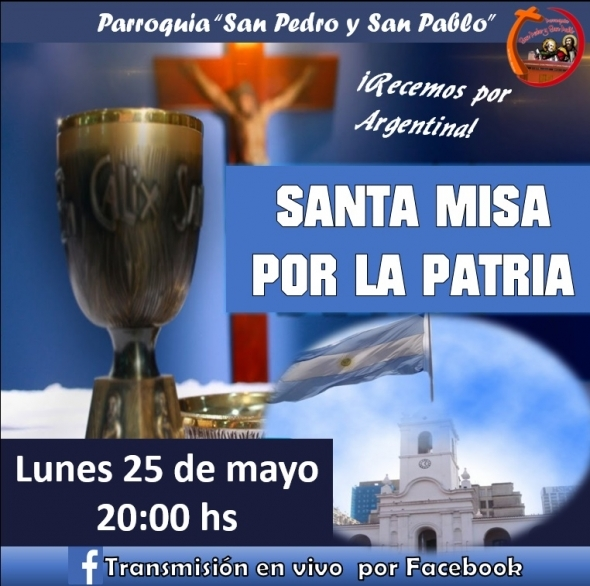 MiSA POR LA PATRIA - 25 DE MAYO