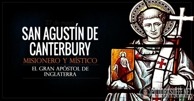 San Agustín de Canterbury. Misionero y místico. El gran apóstol de Inglaterra.