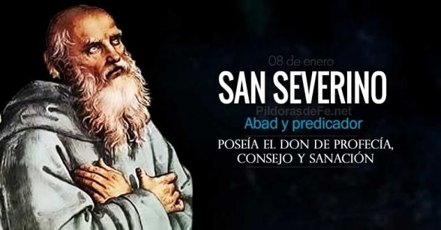 San Severino. Abad. Predicador que tenía el don de profecía y de sanación.