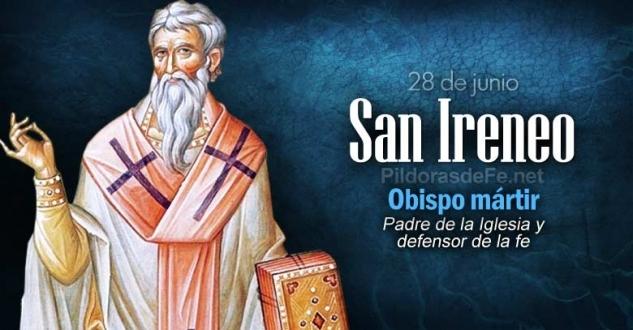 San Ireneo. Obispo y mártir. Padre de la Iglesia y defensor de la fe