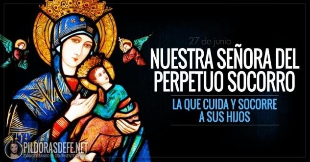 Virgen del Perpetuo Socorro. La que cuida y auxilia a sus hijos.