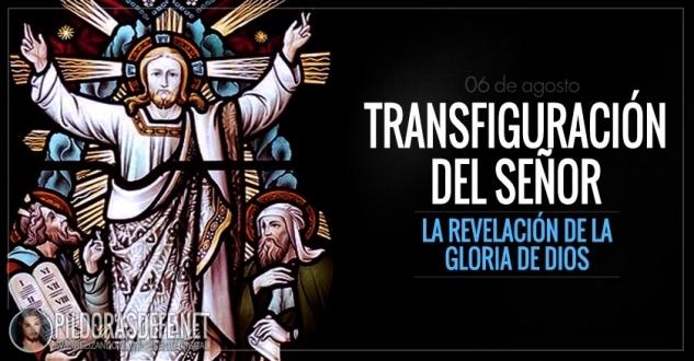 Transfiguración del Señor. Fiesta. La revelación de la Gloria de Dios.