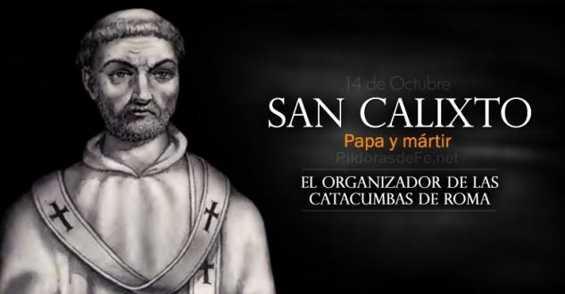 San Calixto, Papa. Organizador de las Catacumbas de Roma