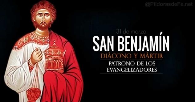 San Benjamín. Diácono. Patrono de los predicadores y evangelizadores