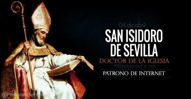 San Isidoro de Sevilla. Obispo y Doctor de la Iglesia. Patrono de Internet