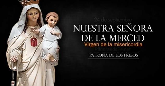 Fiesta de Nuestra Señora de la Merced. Patrona de los presos