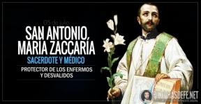 San Antonio María Zaccaría. Sacerdote y médico. Protector de los enfermos
