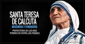 Santa Teresa de Calcuta. Misionera. Abogada y protectora de los más pobres.