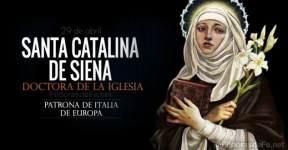 Santa Catalina de Siena. Doctora de la Iglesia. Patrona de Italia y Europa