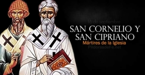 San Cornelio, Papa y San Cipriano, Obispo. Mártires de la Iglesia.