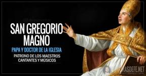 San Gregorio Magno. Patrono de los maestros, cantantes y músicos