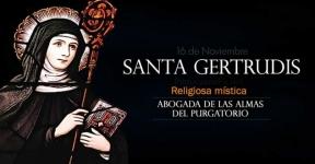 Santa Gertrudis. Mística. Abogada de las almas del purgatorio
