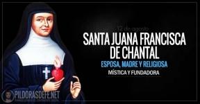 Santa Juana Francisca Fremyot de Chantal. Religiosa, mística y fundadora.