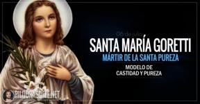 Santa María Goretti. Virgen. La dulce mártir de la santa pureza.