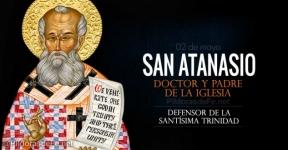 San Atanasio. Obispo de Alejandría. Doctor y Padre de la Iglesia