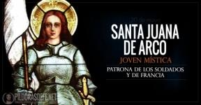 Santa Juana de Arco. Joven Mística. Patrona de los soldados y de Francia.