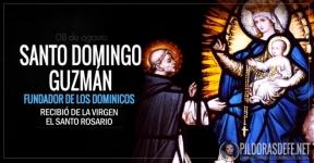 Santo Domingo Guzmán. A quien la Virgen le enseñó cómo rezar el Rosario.