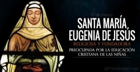 Santa María Eugenia de Jesús. Religiosa y fundadora.